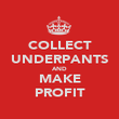 COLLECT UNDERPANTS AND MAKE PROFIT - Personalised Poster large
