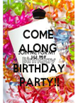 COME  ALONG  TO MY  BIRTHDAY PARTY!! - Personalised Poster large