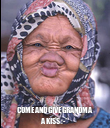COME AND GIVE GRANDMA A KISS :-* - Personalised Poster large