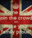 Come and join the crowd and make your family proud! - Personalised Poster large