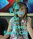 Come On  AND Listen Reach Out  - Personalised Poster large