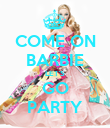 COME ON BARBIE LET'S GO PARTY - Personalised Poster large