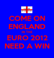 COME ON ENGLAND IN THE EURO 2012 NEED A WIN - Personalised Poster large