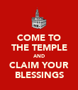 COME TO THE TEMPLE AND CLAIM YOUR BLESSINGS - Personalised Poster large