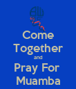 Come Together and Pray For  Muamba - Personalised Poster large