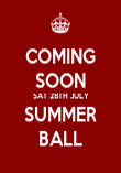 COMING SOON SAT 28TH JULY SUMMER BALL - Personalised Poster large