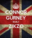 CONNOR GURNEY BUILT ZIKZO  - Personalised Poster large