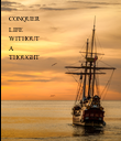 CONQUER LIFE WITHOUT A THOUGHT - Personalised Poster large