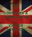 CONTINUER À  VOTRE CALME ET CHOISIR AVEC SOIN - Personalised Poster large