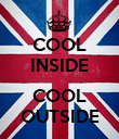 COOL INSIDE  COOL OUTSIDE - Personalised Poster large