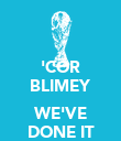'COR BLIMEY  WE'VE DONE IT - Personalised Poster large