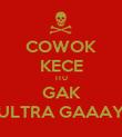 COWOK KECE ITU GAK ULTRA GAAAY - Personalised Poster large