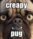 creapy pug - Personalised Poster large