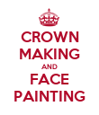 CROWN MAKING AND FACE PAINTING - Personalised Poster small