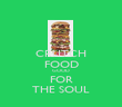 CRUTCH FOOD GOOD FOR THE SOUL - Personalised Poster large