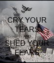 CRY YOUR TEARS AND SHED YOUR FEARS - Personalised Poster large