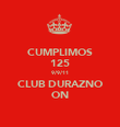 CUMPLIMOS 125 9/9/11 CLUB DURAZNO ON - Personalised Poster large