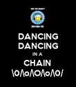 DANCING DANCING IN A  CHAIN  \0/\o/\O/\o/\0/ - Personalised Poster large