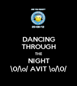 DANCING THROUGH THE NIGHT \0/\o/ AVIT \o/\0/ - Personalised Poster large