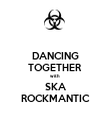 DANCING TOGETHER with SKA ROCKMANTIC - Personalised Poster large