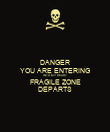 DANGER YOU ARE ENTERING INTO MY HEART FRAGILE ZONE DEPARTS - Personalised Poster large