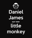 Daniel James our new little monkey - Personalised Poster large