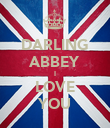 DARLING ABBEY I LOVE YOU - Personalised Poster large