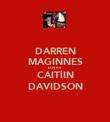 DARREN MAGINNES LOVES CAITlIN DAVIDSON - Personalised Poster large