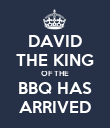DAVID THE KING OF THE BBQ HAS ARRIVED - Personalised Poster large