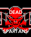 DEAD  TO  SPARTANS - Personalised Poster large