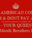 DEAR AMERICAN COLONY, KEEP CALM & DONT PAY ATTENTION TO WHATS REALLY GOING ON - YOUR QUEEN PS- Please watch BBC America, & Hope You Mouth Breathers Enjoyed The Hunger Games, I Mean Olympics - Personalised Poster large