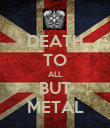 DEATH TO ALL BUT METAL - Personalised Poster large