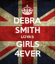 DEBRA SMITH LOVES GIRLS 4EVER - Personalised Poster large