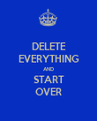 DELETE EVERYTHING AND START OVER - Personalised Poster large