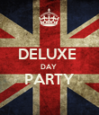 DELUXE  DAY  PARTY  - Personalised Poster large