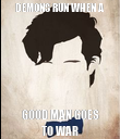 DEMONS RUN WHEN A  GOOD MAN GOES TO WAR - Personalised Poster large
