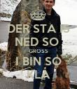 DER STA IS NED SO  GROSS I BIN SO KLA - Personalised Poster large