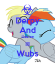 Derpy And Dashie = Wubs - Personalised Poster large