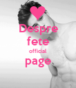 Despre fete official page  - Personalised Poster large