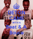 DETON CAME WITH A Beat & A Bouce - Personalised Poster large