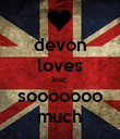 devon loves loic sooooooo much - Personalised Poster large