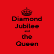Diamond Jubilee and the Queen - Personalised Poster large