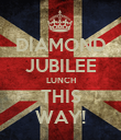DIAMOND JUBILEE LUNCH THIS WAY! - Personalised Poster large