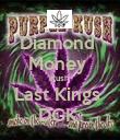 Diamond  Money  Kush  Last Kings  DGK  - Personalised Poster large