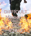 DIFFICULT Moments SEEK GOD #2013 - Personalised Poster large
