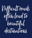 Difficult roads often lead to beautiful destinations - Personalised Poster large
