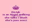 ♡DiiJah♡  is an Angel walking among us humans she talks i blush she's juss sexci - Personalised Poster large