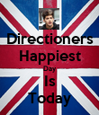 Directioners Happiest Day Is Today - Personalised Poster large