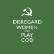 DISREGARD WOMEN AND PLAY COD - Personalised Poster large