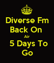 Diverse Fm Back On  Air  5 Days To Go - Personalised Poster large